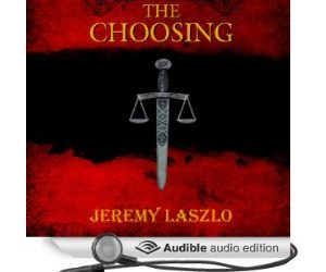 The Choosing, by Jeremy Laszlo